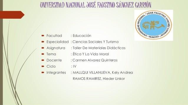 UNIVERSIDAD NACIONAL JOSÉ FAUSTINO SÁNCHEZ CARRIÓN  Facultad : Educación  Especialidad : Ciencias Sociales Y Turismo  A...