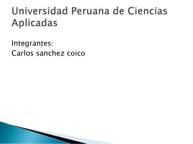 Integrantes:Carlos sanchez coico
