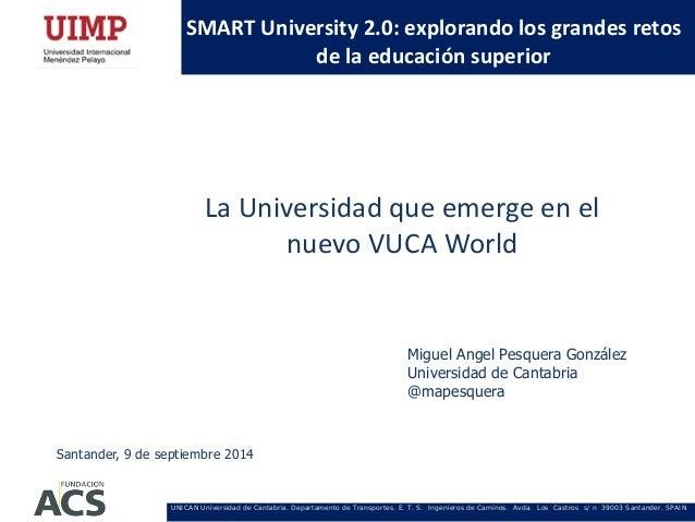 UNICAN Universidad de Cantabria. Departamento de Transportes. E. T. S. Ingenieros de Caminos. Avda. Los Castros s/ n 39003...