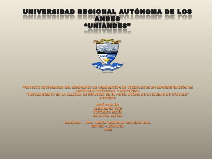 """UNIVERSIDAD REGIONAL AUTÓNOMA DE LOS ANDES""""UNIANDES""""PROYECTO INTEGRADOR DEL SEMINARIO DE GRADUACIÓN DE TECNOLOGOS EN AD..."""