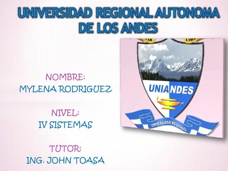 NOMBRE:MYLENA RODRIGUEZ     NIVEL:   IV SISTEMAS     TUTOR: ING. JOHN TOASA