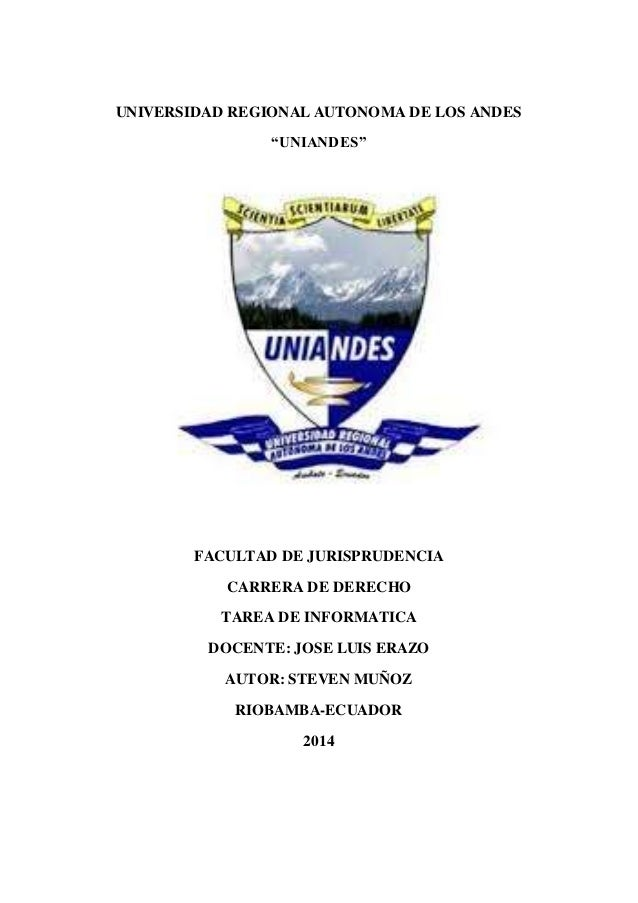 """UNIVERSIDAD REGIONAL AUTONOMA DE LOS ANDES  """"UNIANDES""""  FACULTAD DE JURISPRUDENCIA  CARRERA DE DERECHO  TAREA DE INFORMATI..."""