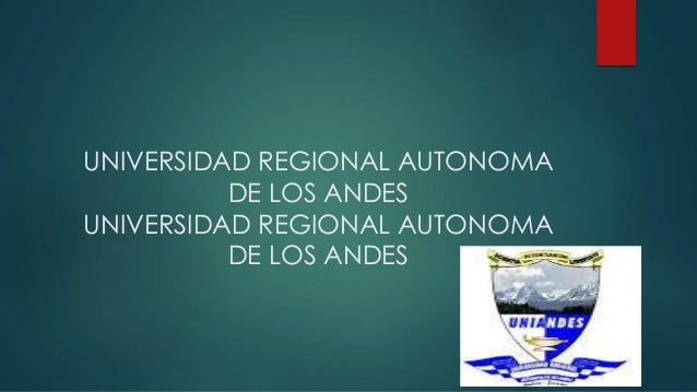UNIVERSIDAD REGIONAL AUTONOMA DE LOS ANDES UNIVERSIDAD REGIONAL AUTONOMA DE LOS ANDES