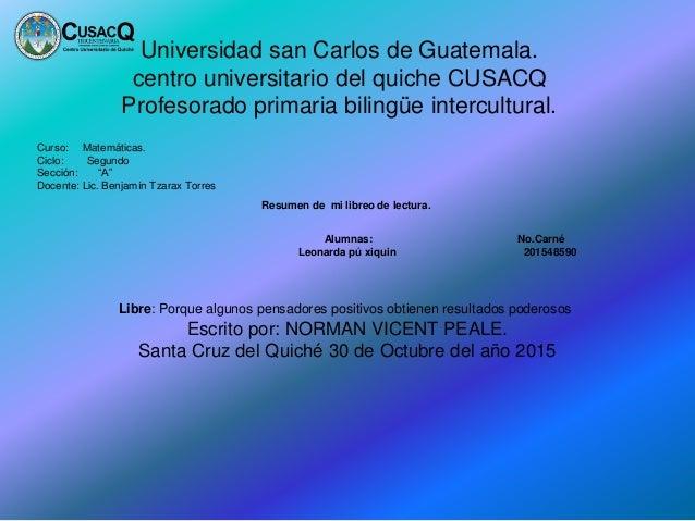 Universidad san Carlos de Guatemala. centro universitario del quiche CUSACQ Profesorado primaria bilingüe intercultural. C...