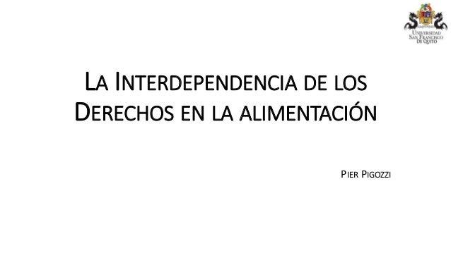 LA INTERDEPENDENCIA DE LOS DERECHOS EN LA ALIMENTACIÓN PIER PIGOZZI