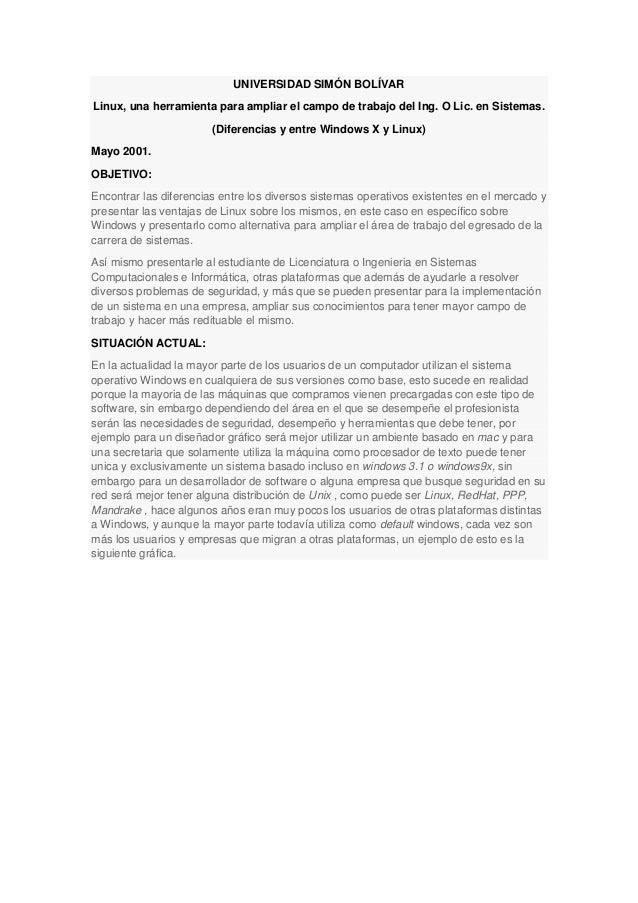 UNIVERSIDAD SIMÓN BOLÍVAR Linux, una herramienta para ampliar el campo de trabajo del Ing. O Lic. en Sistemas. (Diferencia...