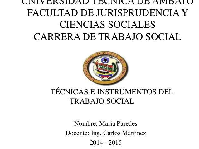 UNIVERSIDAD TÉCNICA DE AMBATO FACULTAD DE JURISPRUDENCIA Y CIENCIAS SOCIALES CARRERA DE TRABAJO SOCIAL Nombre: María Pared...