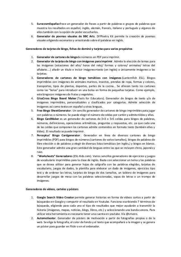 5. EurocosmEspañaofrece un generador de frases a partir de palabras o grupos de palabras quemuestra los resultados en espa...