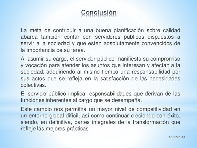 18/12/2014 La meta de contribuir a una buena planificación sobre calidad abarca también contar con servidores públicos dis...