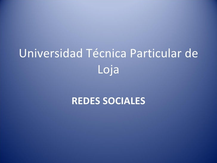 Universidad Técnica Particular de Loja REDES SOCIALES