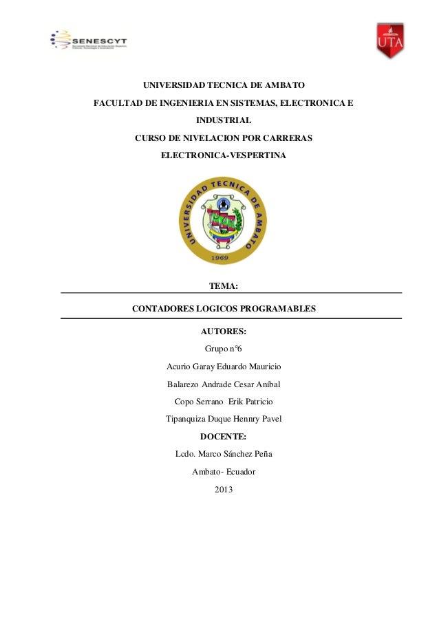 UNIVERSIDAD TECNICA DE AMBATO FACULTAD DE INGENIERIA EN SISTEMAS, ELECTRONICA E INDUSTRIAL CURSO DE NIVELACION POR CARRERA...