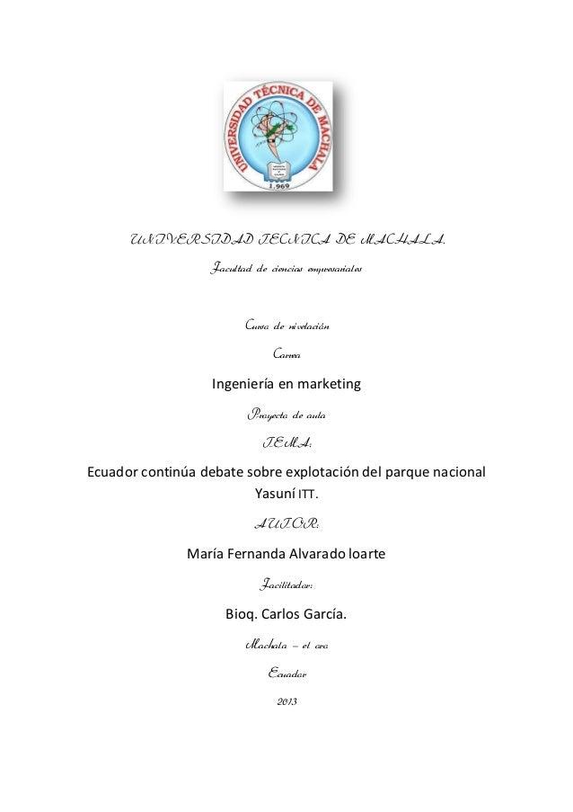 UNIVERSIDAD TECNICA DE MACHALA. Facultad de ciencias empresariales Curso de nivelación Carrea Ingeniería en marketing Proy...