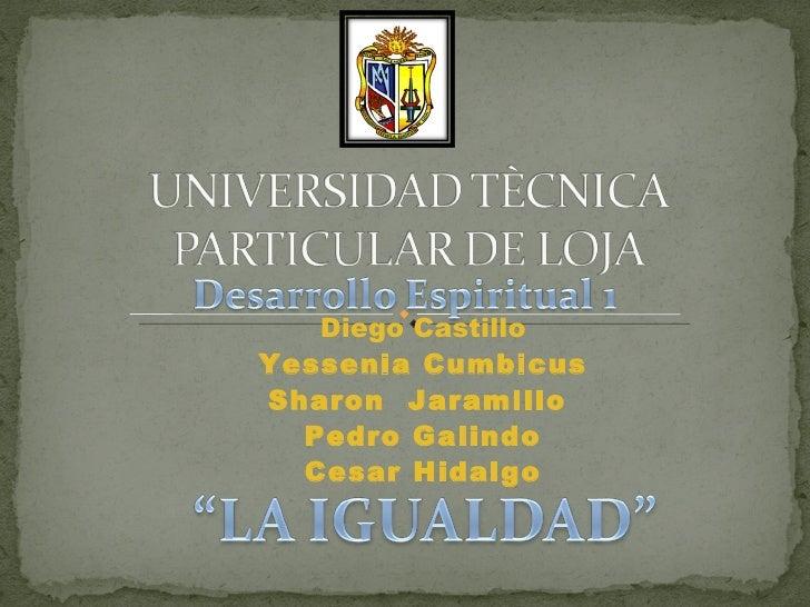 Diego Castillo Yessenia Cumbicus Sharon  Jaramillo  Pedro Galindo Cesar Hidalgo