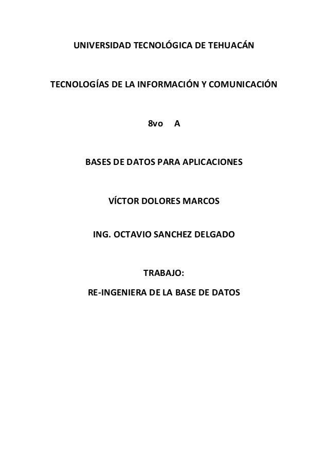 UNIVERSIDAD TECNOLÓGICA DE TEHUACÁNTECNOLOGÍAS DE LA INFORMACIÓN Y COMUNICACIÓN                   8vo   A      BASES DE DA...