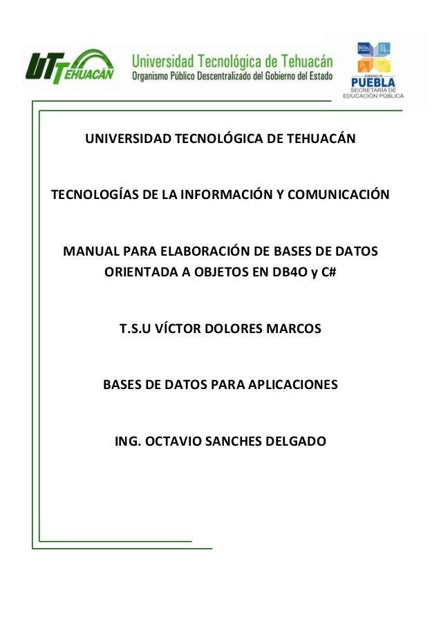 UNIVERSIDAD TECNOLÓGICA DE TEHUACÁNTECNOLOGÍAS DE LA INFORMACIÓN Y COMUNICACIÓN MANUAL PARA ELABORACIÓN DE BASES DE DATOS ...