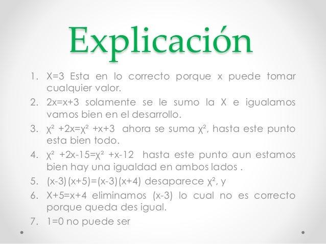 Explicación  1. X=3 Esta en lo correcto porque x puede tomar  cualquier valor.  2. 2x=x+3 solamente se le sumo la X e igua...