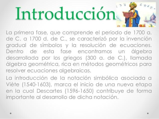 Introducción  La primera fase, que comprende el periodo de 1700 a.  de C. a 1700 d. de C., se caracterizó por la invención...