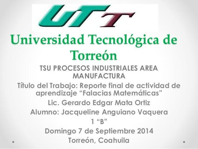 Universidad Tecnológica de  Torreón  TSU PROCESOS INDUSTRIALES AREA  MANUFACTURA  Título del Trabajo: Reporte final de act...