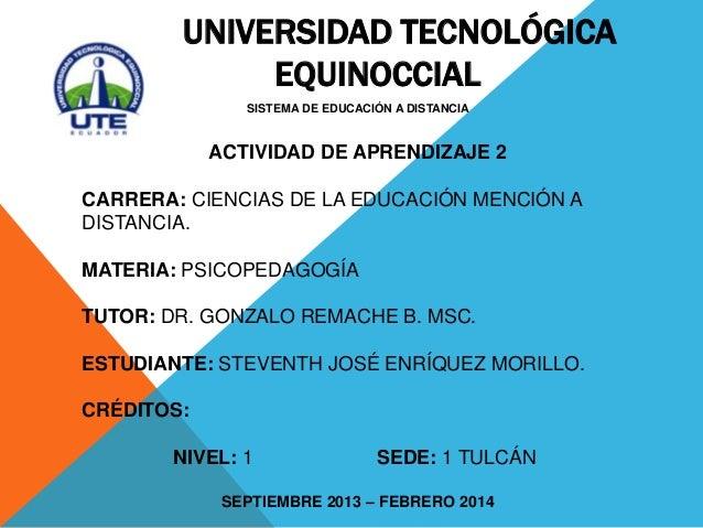 UNIVERSIDAD TECNOLÓGICA EQUINOCCIAL SISTEMA DE EDUCACIÓN A DISTANCIA  ACTIVIDAD DE APRENDIZAJE 2 CARRERA: CIENCIAS DE LA E...