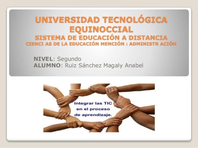 UNIVERSIDAD TECNOLÓGICA EQUINOCCIAL SISTEMA DE EDUCACIÓN A DISTANCIA CIENCI AS DE LA EDUCACIÓN MENCIÓN : ADMINISTR ACIÓN N...
