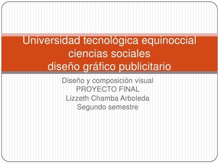 Universidad tecnológica equinoccial         ciencias sociales     diseño gráfico publicitario       Diseño y composición v...
