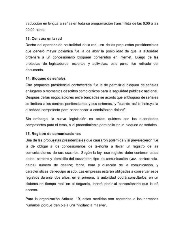 traducción en lengua a señas en toda su programación transmitida de las 6:00 a las 00:00 horas. 13. Censura en la red Dent...
