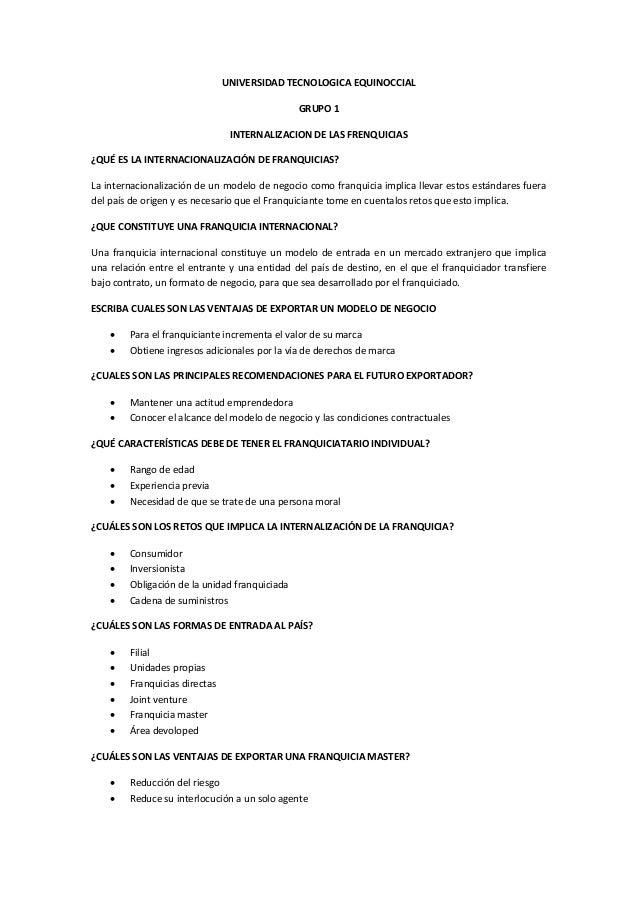 UNIVERSIDAD TECNOLOGICA EQUINOCCIAL GRUPO 1 INTERNALIZACION DE LAS FRENQUICIAS ¿QUÉ ES LA INTERNACIONALIZACIÓN DE FRANQUIC...