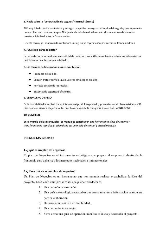 """6. Hable sobre la """"contratación de seguros"""" (manual técnico) El Franquiciado tendrá contratada y en vigor una póliza de se..."""