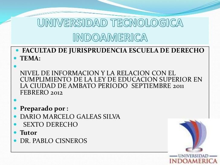 UNIVERSIDAD TECNOLOGICA INDOAMERICA<br />FACULTAD DE JURISPRUDENCIA ESCUELA DE DERECHO<br />TEMA:<br />NIVEL DE INFORMACIO...
