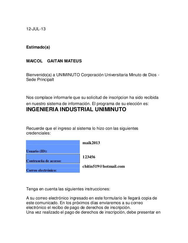 12-JUL-13 Estimado(a) MAICOL GAITAN MATEUS Bienvenido(a) a UNIMINUTO Corporación Universitaria Minuto de Dios - Sede Princ...