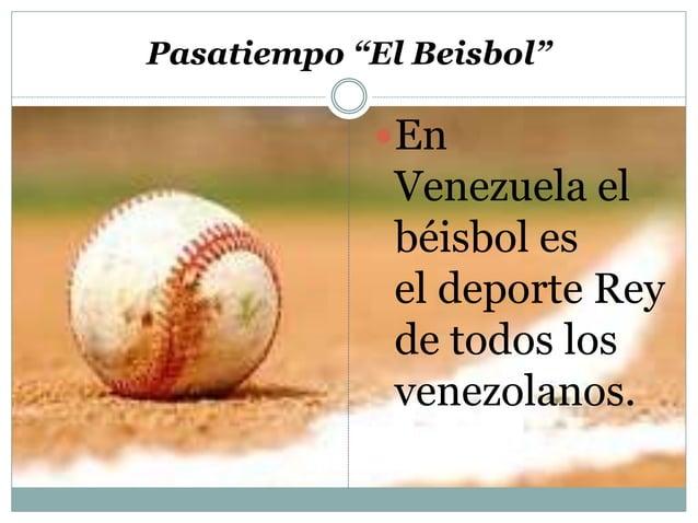 """Pasatiempo """"El Beisbol""""  En  Venezuela el  béisbol es  el deporte Rey  de todos los  venezolanos."""
