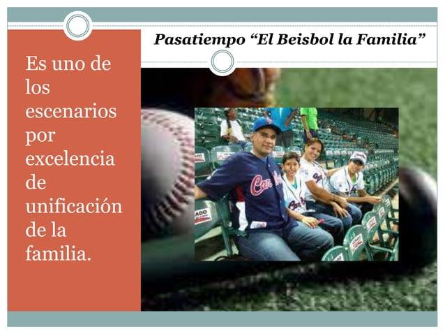 """Pasatiempo """"El Beisbol la Familia""""  Es uno de  los  escenarios  por  excelencia  de  unificación  de la  familia."""