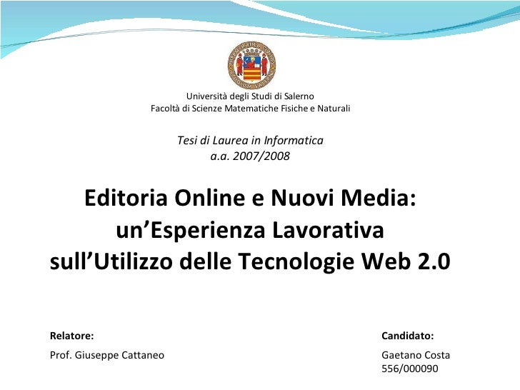 Università degli Studi di Salerno Facoltà di Scienze Matematiche Fisiche e Naturali Tesi di Laurea in Informatica a.a. 200...