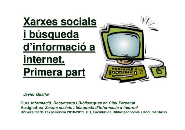 Curs Informació, Documents i Biblioteques en Clau Personal Assignatura Xarxes socials i búsqueda d'informació a internet U...