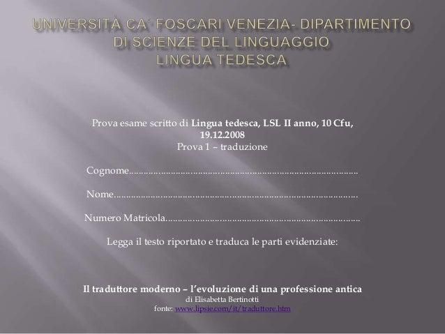 Prova esame scritto di Lingua tedesca, LSL II anno, 10 Cfu,19.12.2008Prova 1 – traduzioneCognome.............................