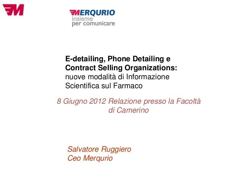 E-detailing, Phone Detailing e  Contract Selling Organizations:  nuove modalità di Informazione  Scientifica sul Farmaco8 ...