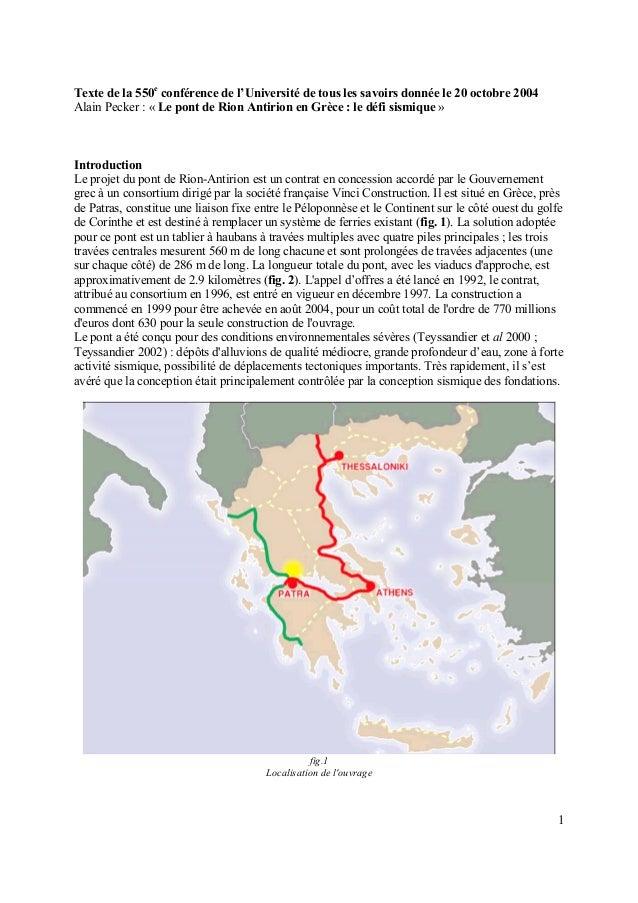 1Texte de la 550econférence de l'Université de tous les savoirs donnée le 20 octobre 2004Alain Pecker : « Le pont de Rion ...