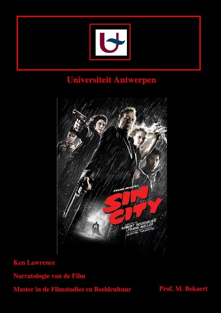 Universiteit Antwerpen     Ken Lawrence  Narratologie van de Film  Master in de Filmstudies en Beeldcultuur   Prof. M. Bek...