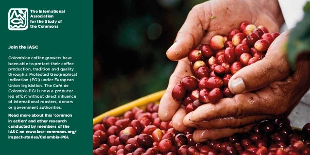 Join the IASC Colombian coffee growers have been able to protect their coffee production, tradition and quality through a ...