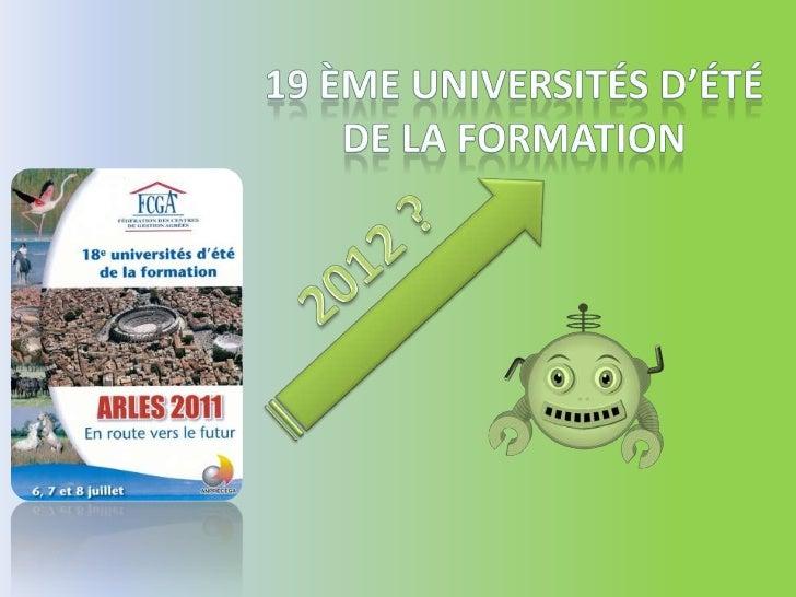 19 ème Universités d'été  de la Formation<br />2012 ?<br />