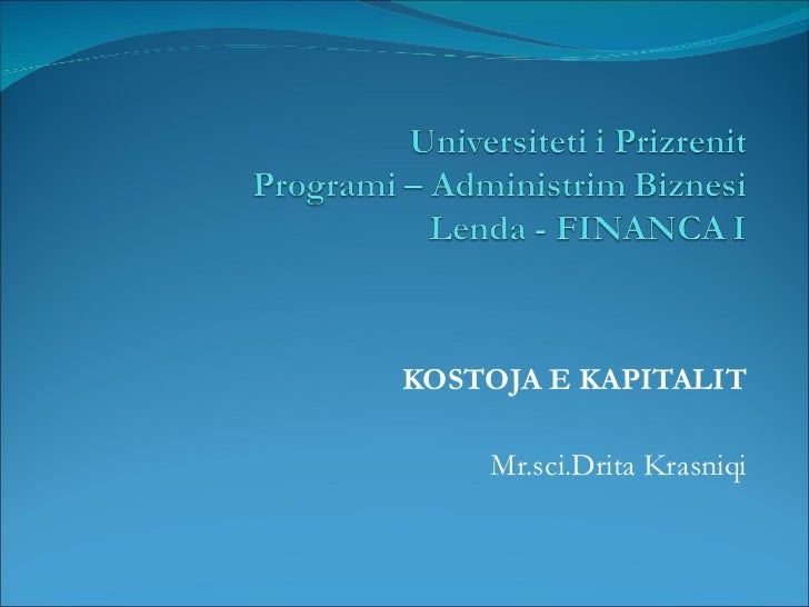 KOSTOJA E KAPITALIT Mr.sci.Drita Krasniqi