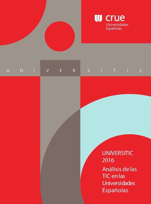 Análisis delas TIC enlas Universidades Españolas UNIVERSITIC 2016