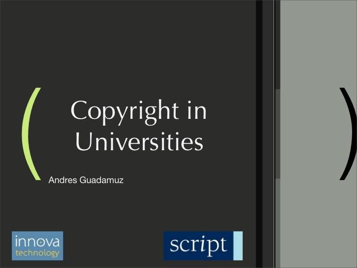(       Copyright in        Universities    Andres Guadamuz                       )