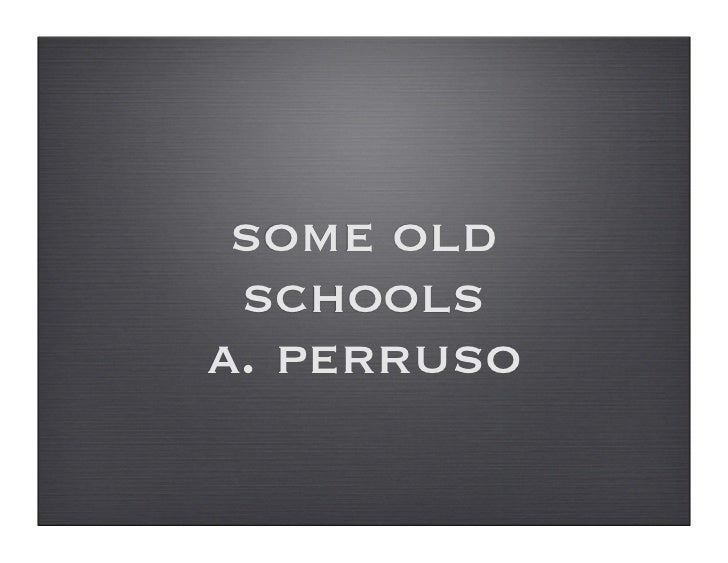 some old  schools a. perruso