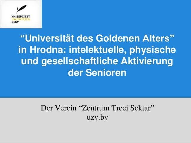 """""""Universität des Goldenen Alters"""" in Hrodna: intelektuelle, physische und gesellschaftliche Aktivierung der Senioren Der V..."""