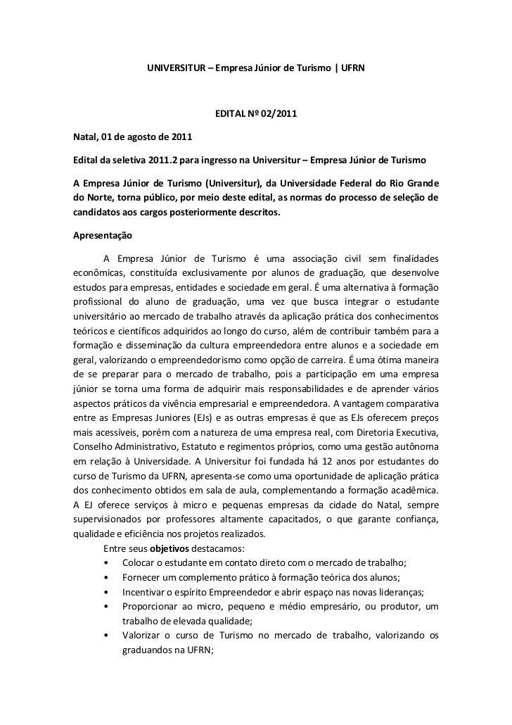 UNIVERSITUR – Empresa Júnior de Turismo   UFRN                                EDITAL Nº 02/2011Natal, 01 de agosto de 2011...