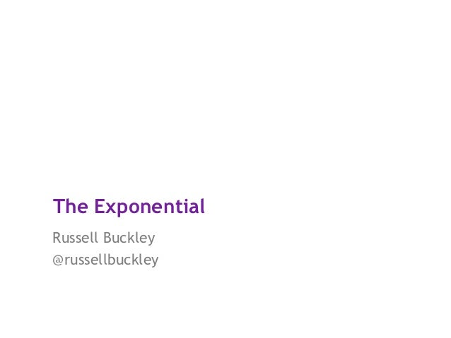 The ExponentialRussell Buckley@russellbuckley