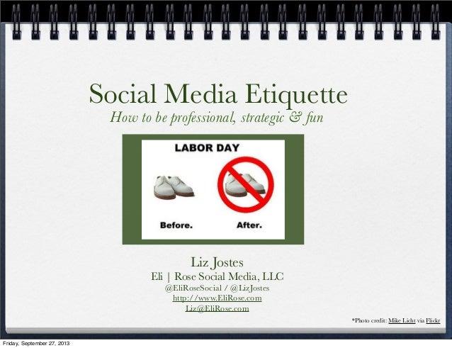 Social Media Etiquette Liz Jostes Eli | Rose Social Media, LLC  @EliRoseSocial ...