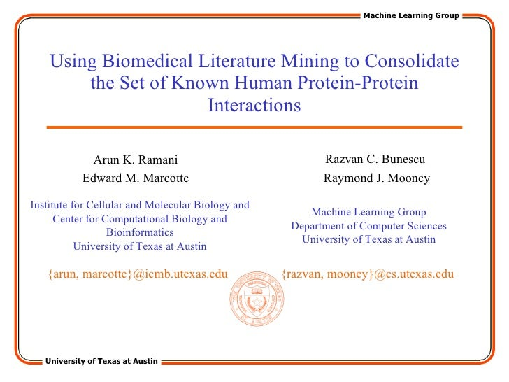 Using Biomedical Literature Mining to Consolidate the Set of Known Human Protein-Protein Interactions Razvan C. Bunescu Ra...