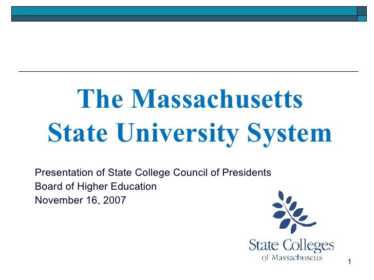 The Massachusetts State University System Presentation of State College Council of Presidents Board of Higher Education No...